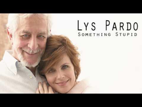 Lys Pardo   Something Stupid1