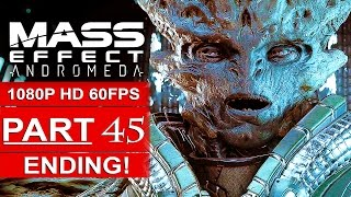 MASS EFFECT ANDROMEDA ENDING Gameplay Walkthrough Part 45 1080p HD 60FPS PC - No Commentary
