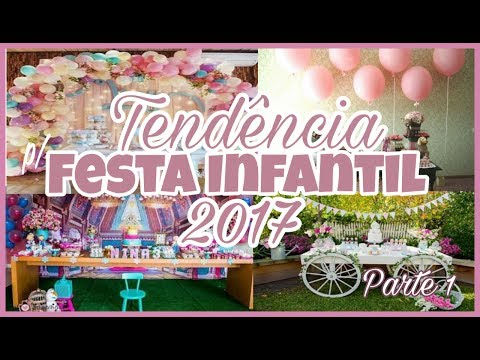 VMTododia#24 - Tendência para festa infantil 2017 - Parte 01