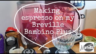 Part 1 of 2 Making espresso with my Breville Bambino Plus