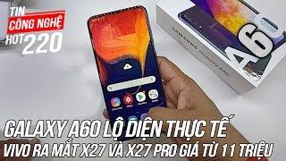 Samsung Galaxy A60 lộ diện trong video thực tế | Tin Công Nghệ Hot Số 225