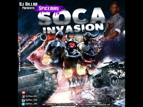 DJ DILLON - SPICEMAS SOCA INVASION (GRENADA SOCA MIX 2016)
