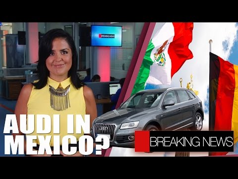 BREAKING NEWS | AUDI IN PUEBLA | GERMAN AND MEXICO | BMW | HILLARY CLINTON
