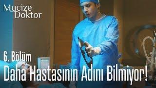 Kollarında ölen hastanın daha adını bilmiyorsun - Mucize Doktor 6. Bölüm