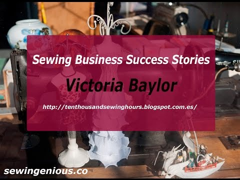 Sewing Business Success Stories - Interview Victoria Baylor