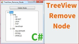 C# TreeView Tutorial - How To Remove The Selected Node In C# [ with source code ]