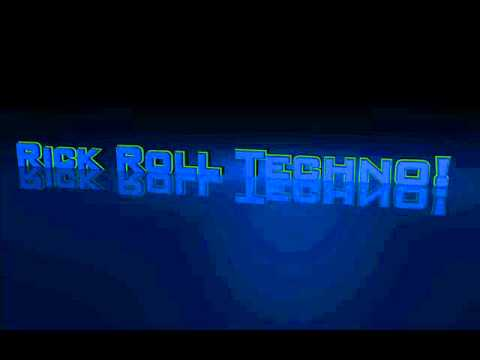 Rick Roll! (Techno Remix!) - YouTube