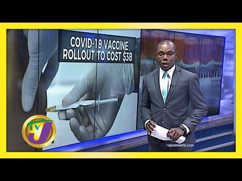 Vaccine Rollout will Cost Jamaica $3b   TVJ News