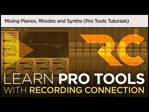 Mixing Pianos, Rhodes and Synths (Pro Tools Tutorials)