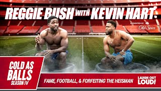 Reggie Bush Explains The Bush Push To Kevin Hart |Cold As Balls S4 | Laugh Out Loud Network