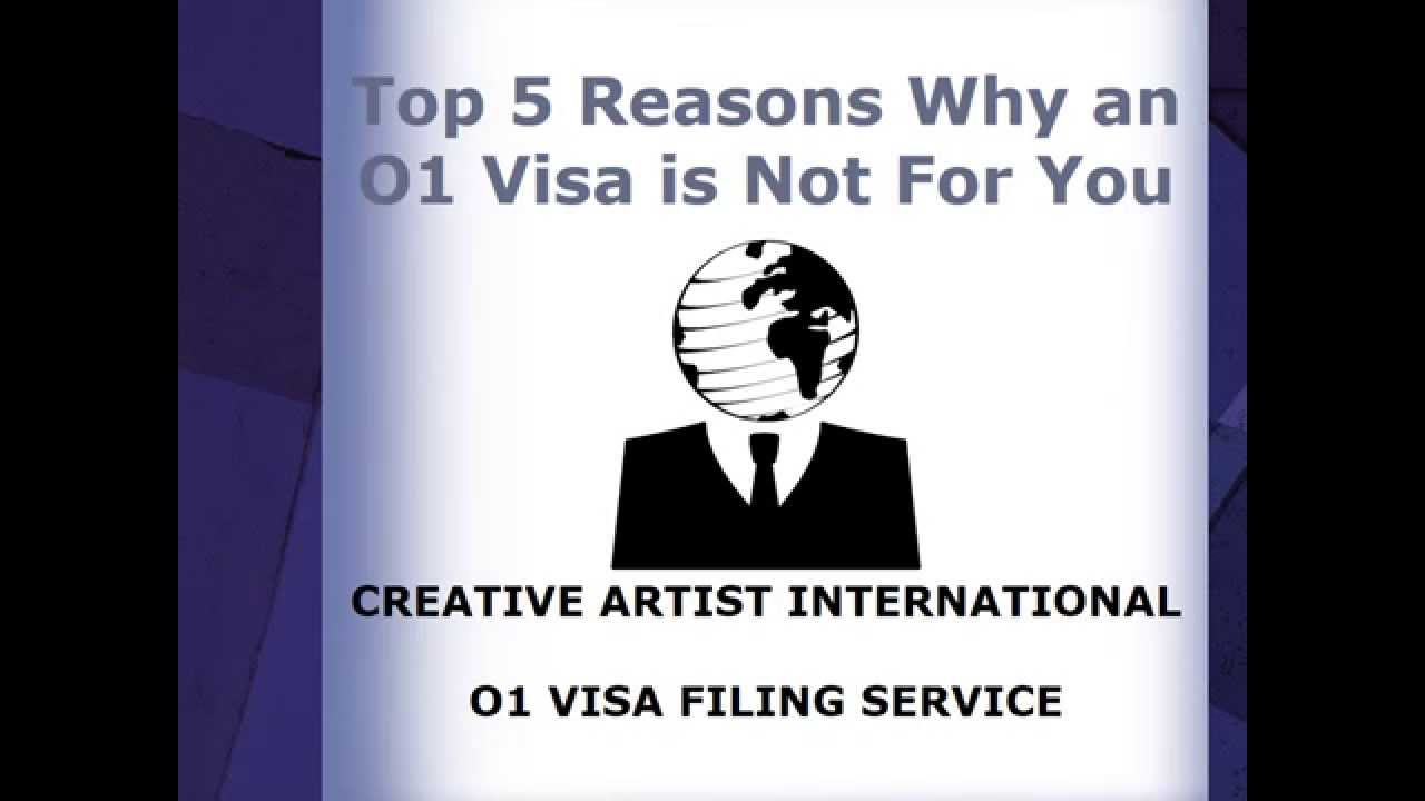 top 5 reasons why an o1 visa is not for you o1 visa creative artist international