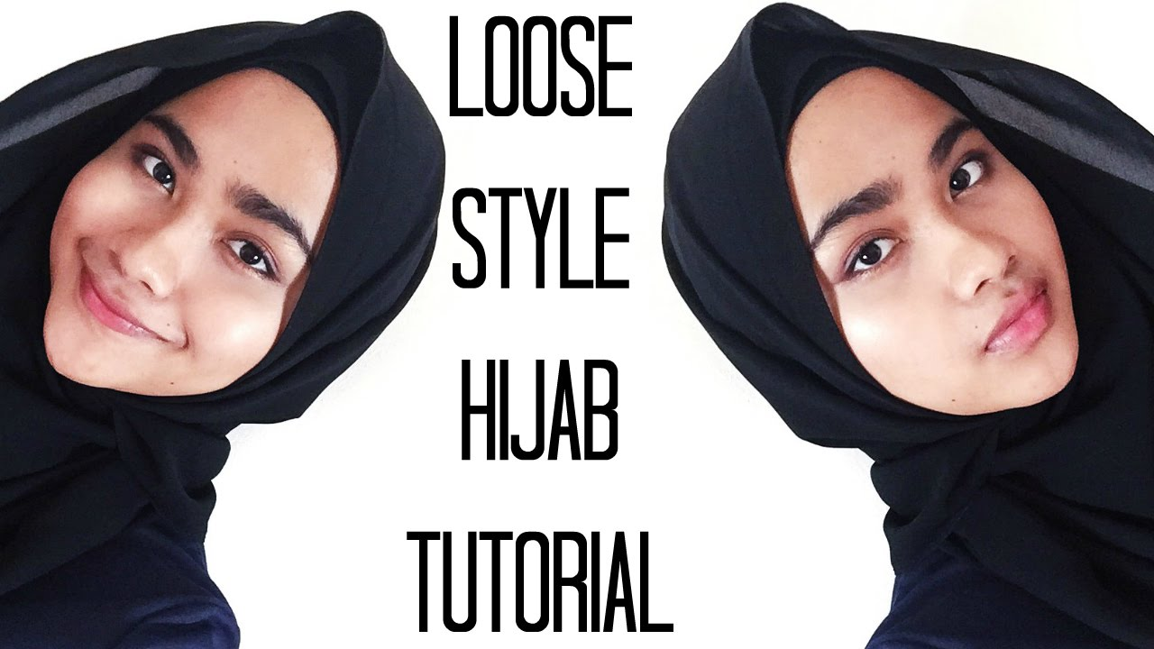 Loose Style Hijab Tutorial Youtube