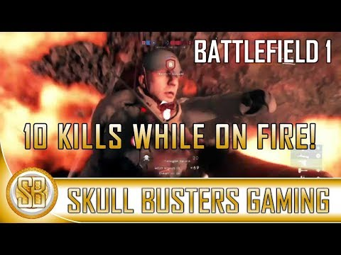 Battlefield 1™ - 10 Kills While on Fire! (BF1 How to Guide - Kills while on Fire)