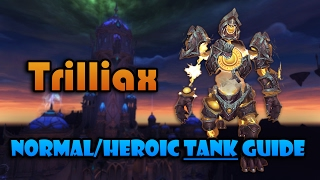 Trilliax  Nighthold NormalHeroic Tanking Guide