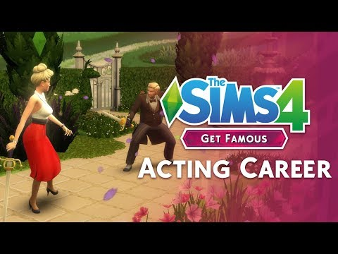 The Sims 4 Get Famous: Acting Career 101