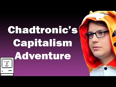 YouTube Poop: Chadtronic's Capitalism Adventure