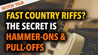 The secret to playing fast country riffs is hammer-ons & pull-offs