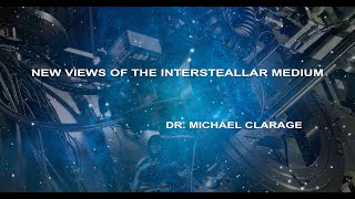 Special Feature: NEW VIEWS OF THE INTERSTELLAR MEDIUM -- Michael Clarage