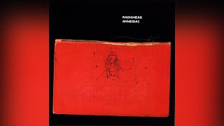 Morning Bell/Amnesiac