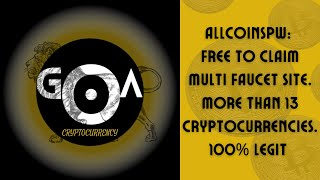 Allcoinspw: A paying and Legit Multi Faucet site up to 13 Cryptocurrencies FREE to CLAIM