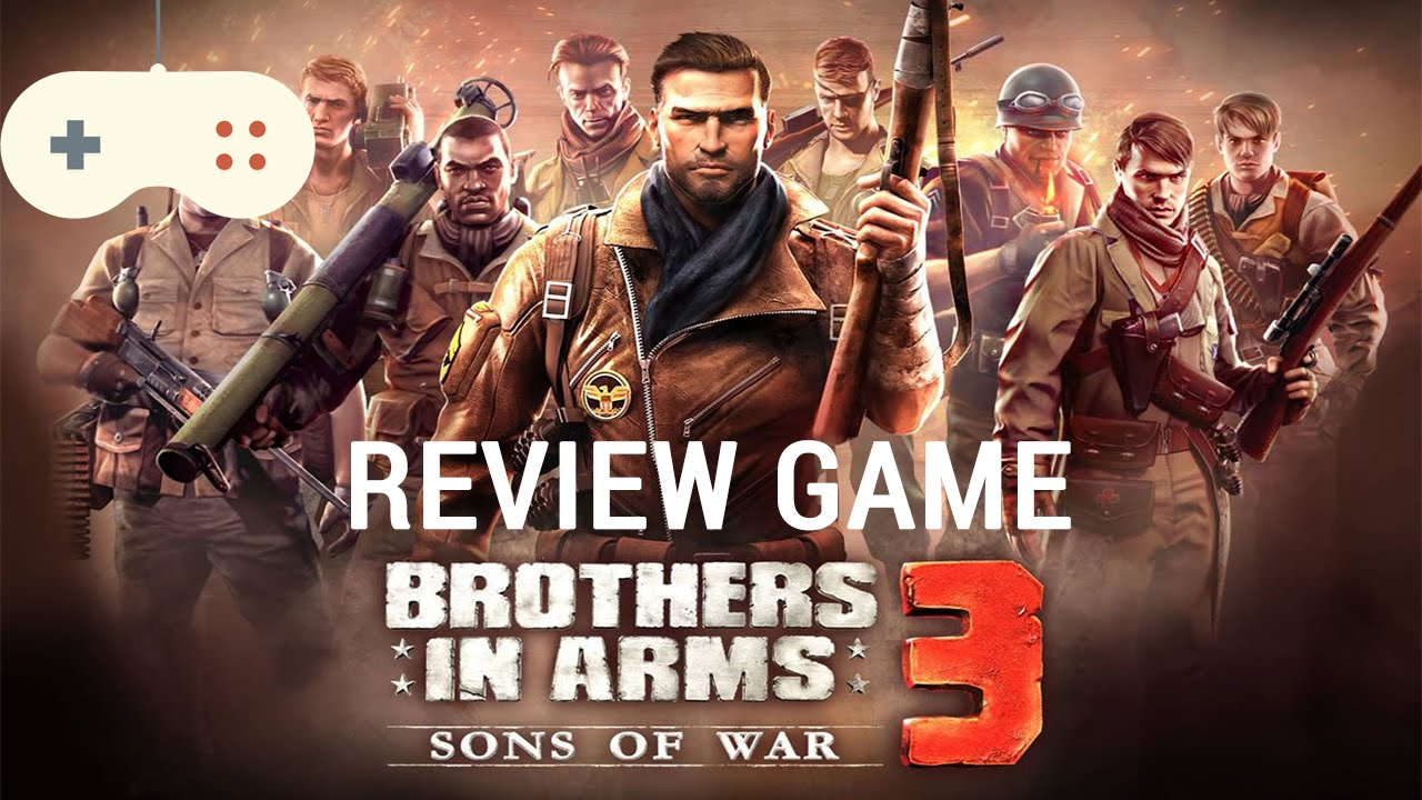 [Review dạo] Review Game Brothers in arm 3 – game nhập vai bắn súng cực hay :3