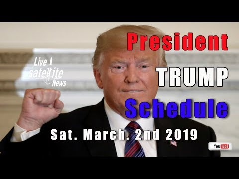 President Trump's CPAC Schedule for Saturday, March 2, 2019
