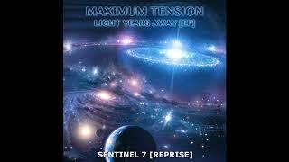 "Maximum Tension - ""Sentinel 7 [Reprise - Afterglow Remix]"""
