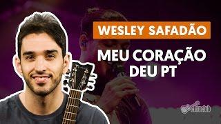 Meu Coração Deu Pt - Wesley Safadão aula de violão completa