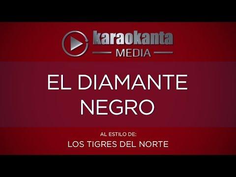 Karaokanta - Los Tigres del Norte - El diamante negro