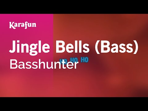 Karaoke Jingle Bells Bass  Basshunter *