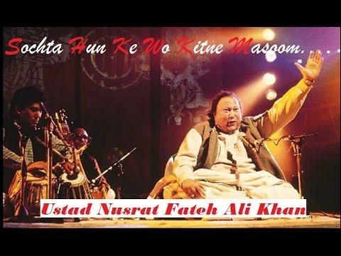 Sochta Hoon Ke Woh Kitne Masoom Thay | Nusrat Fateh Ali Khan Sahab |Super hit Song