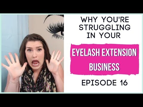 1791abf0290 Why You're Struggling in your Eyelash Extension Business - YouTube