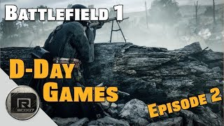 Battlefield 1   More Sniper Game-play   D-Day Games (BF1) Episode #2