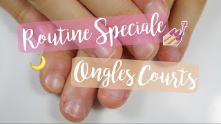 ROUTINE MANUCURE SPÉCIALE ONGLES COURTS!♡