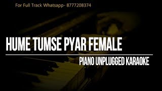 Hume Tumse Pyar Kitna (Female Version)- Karaoke Piano Unplugged