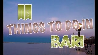 Top 15 Things To Do In Bari, Italy