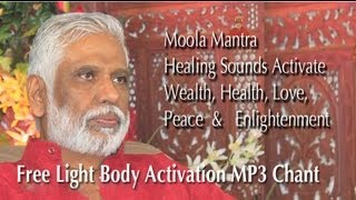 Moola Mantra - Healing Moola Mantra Activates Healing, Wealth, Love, Peace & Enlightenment