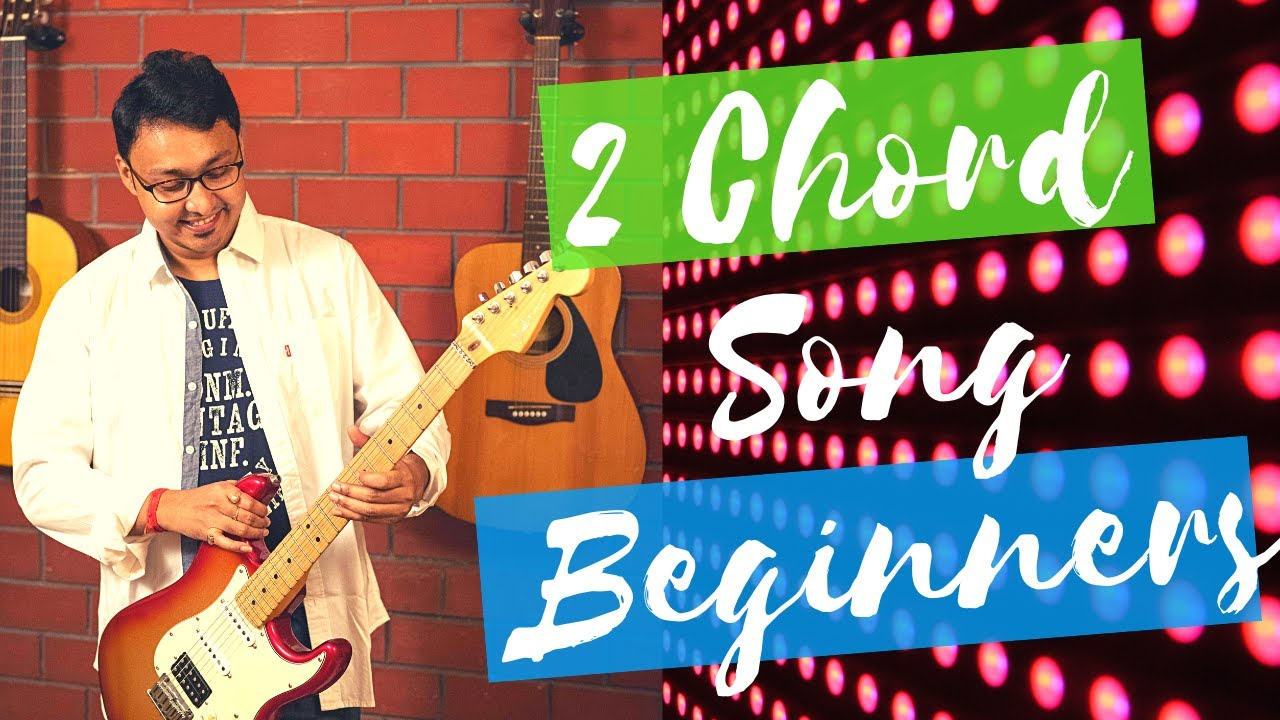 2 Chords Hindi Songs Guitar Lesson For Absolute Beginners Pal Kk