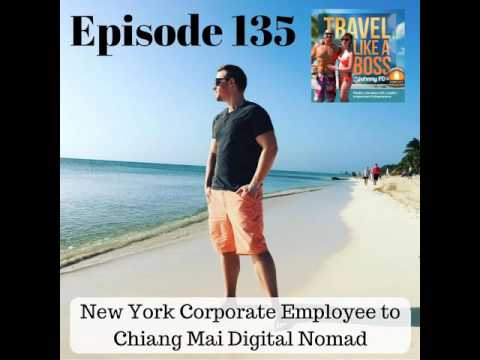 Ep 135 - Title: New York Corporate Employee to Chiang Mai Digital Nomad