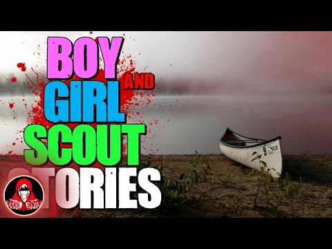 4 TRUE Boy Scouts and Girl Scouts Horror Stories - Darkness Prevails