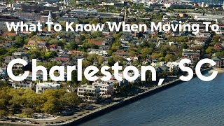 What To Know When Moving To Charleston SC