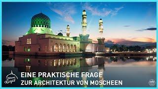 Ein praktische Frage zur Architektur von Moscheen | Stimme des Kalifen