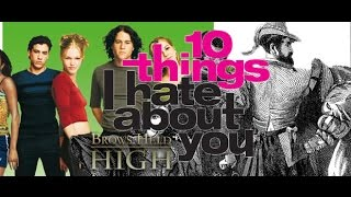 10 Things I Hate About You - Shakespeare Month the Seventh
