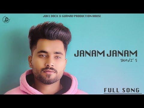 Janam Janam ( Official Video ) Shavi Ft. Tanya | Juke Dock | Latest Punjabi Songs 2019 |