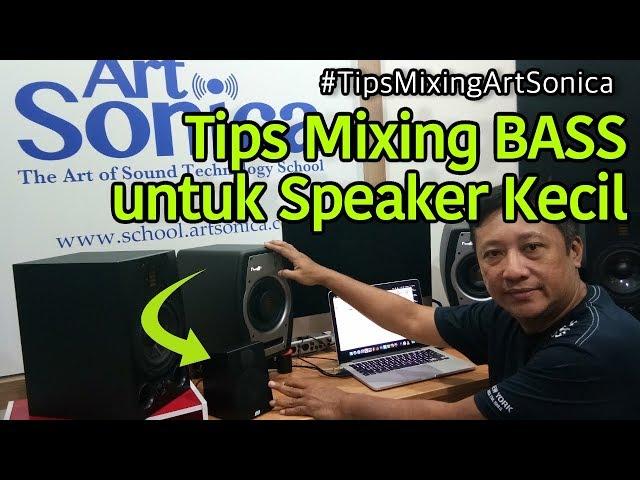 Tips MIXING BASS untuk Speaker Kecil #TipsMixingArtSonica