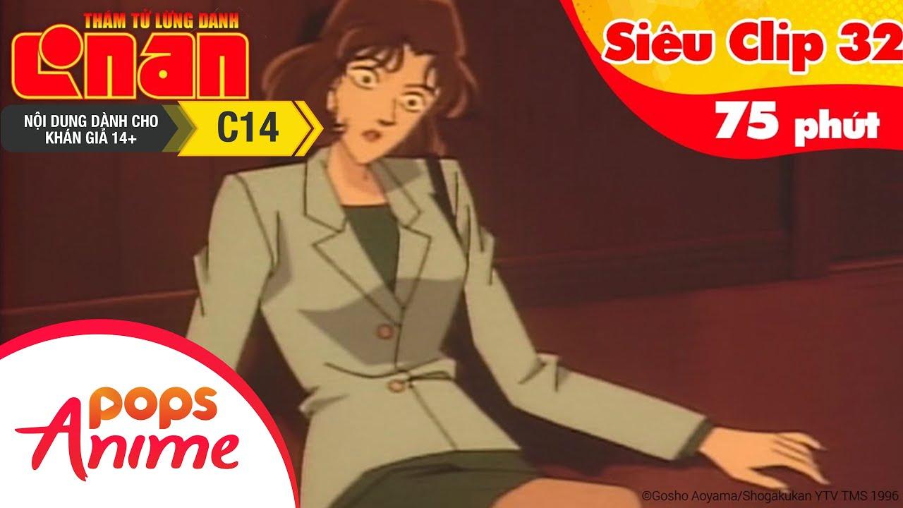 Thám Tử Lừng Danh Conan - Siêu Clip 32 - Hoạt Hình Detective Conan Tổng Hợp