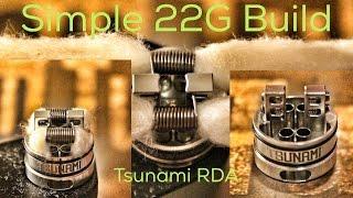 Simple 22G Build 0.36ohm - Tsunami RDA