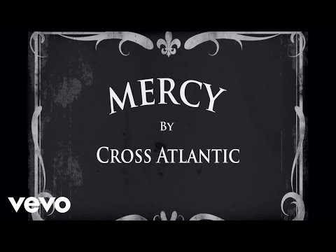 Cross Atlantic - Mercy