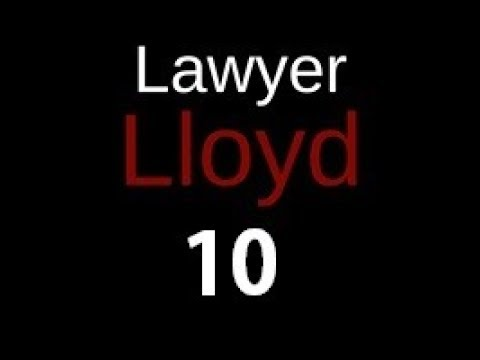 "Lawyer Lloyd Episode 10 ""For What It's Worth"""