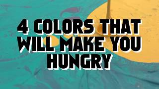 4 Colors That Will Make You Hungry